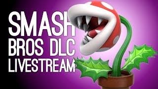 SMASH BROS DLC LIVESTREAM: Piranha Plant Multiplayer in Smash Bros Ultimate LIVE @ Server