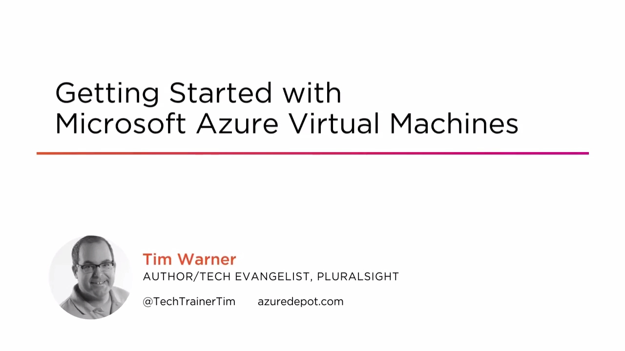 Microsoft Azure Virtual Machines - Getting Started | Pluralsight