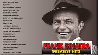 Frank Sinatra Greatest Hits Full 2018 II Best Songs Of Frank Sinatra Full Album
