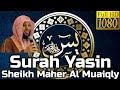 Surah Yasin Full سورة يس: Sheikh Maher Al Muaiqly ماهر المعيقلي - English Translation