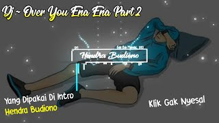 Download lagu Dj ~ Over You Ena Ena Part 2 Mantul🤩 Remix 2020 Rizky Ayuba