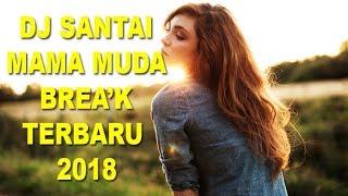 Video MAMA MUDA REMIX DJ SANTAI 2018 | PALING ENAK DIDUNIA download MP3, 3GP, MP4, WEBM, AVI, FLV Januari 2018