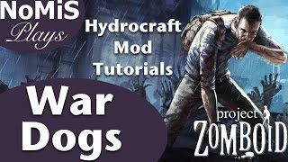 Project Zomboid | Hydrocraft Tutorials | War Dogs