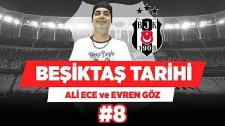 Ali Ece, Beşiktaş'ın Şampiyonluklarını Anlatıyor! #8 | VOLE ÖZEL