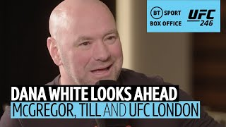Dana White on Conor McGregor's future and UFC London main event