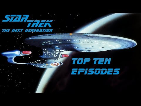 Top Ten Star Trek the Next Generation Episodes