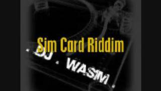 DJ Wasim - Sim Card Riddim Mix (Dancehall 2009)