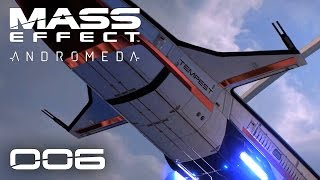 MASS EFFECT ANDROMEDA [006] [Tempest - Was für ein geiles Raumschiff] [Gameplay Deutsch German] thumbnail