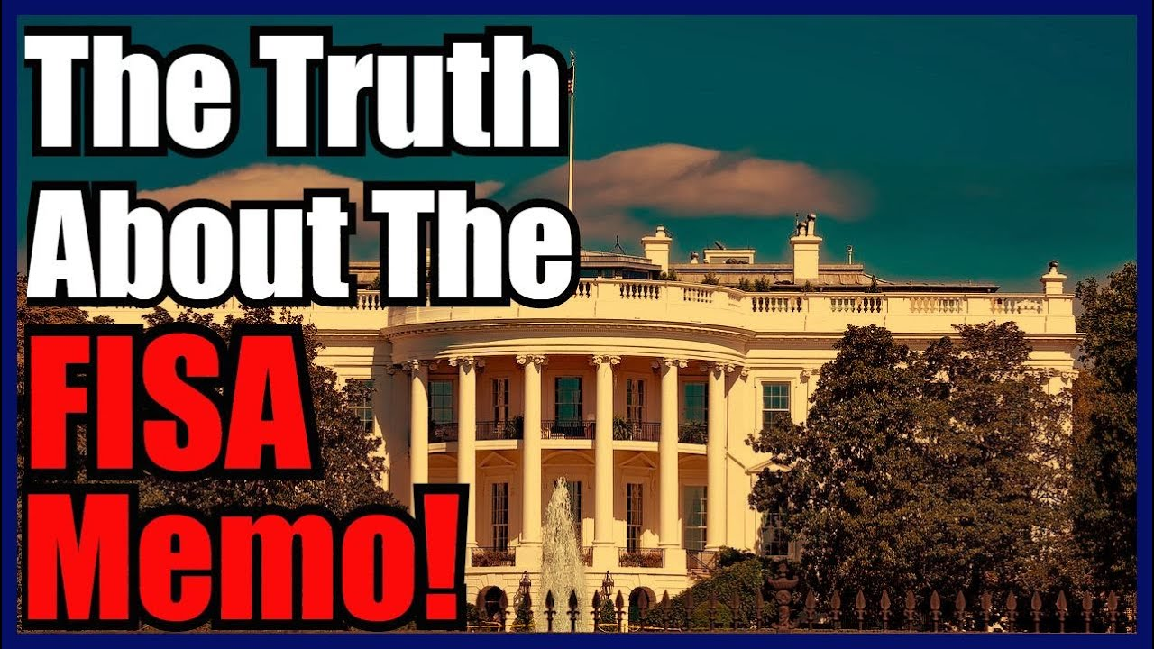 Fisa Memo >> The Most Important Thing To Know About The Classified Fisa Memo