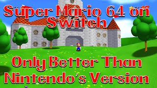 Super Mario 64 oฑ Nintendo Switch, Only Better Than Nintendo's Version