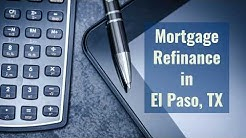 Mortgage Refinance in El Paso, TX