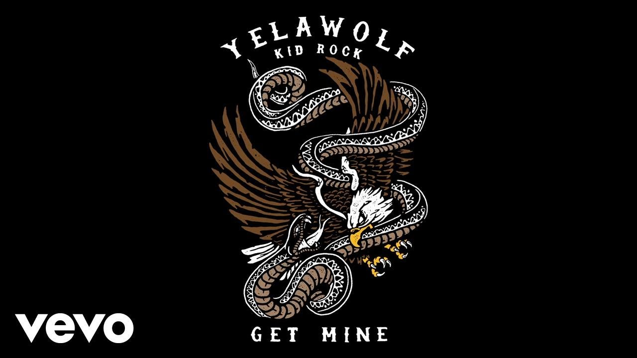 Yelawolf - Get Mine (Audio) ft. Kid Rock