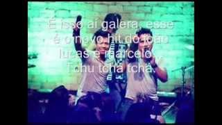 JOÃO LUCAS E MARCELO - Eu quero tchu tcha tcha - lyrics