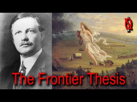 The Frontier Thesis - Frederick Jackson Turner and American exceptionalism