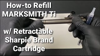 Refill MARKSMITH Titanium Fine Point Marker using a Cartridge from a Retractable Sharpie Fine Point