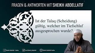 Ist der Talaq (Scheidung) gültig, welcher im Tiefschlaf ausgesprochen wurde? - Sheikh Abdellatif