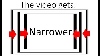 The video gets Narrower every second..