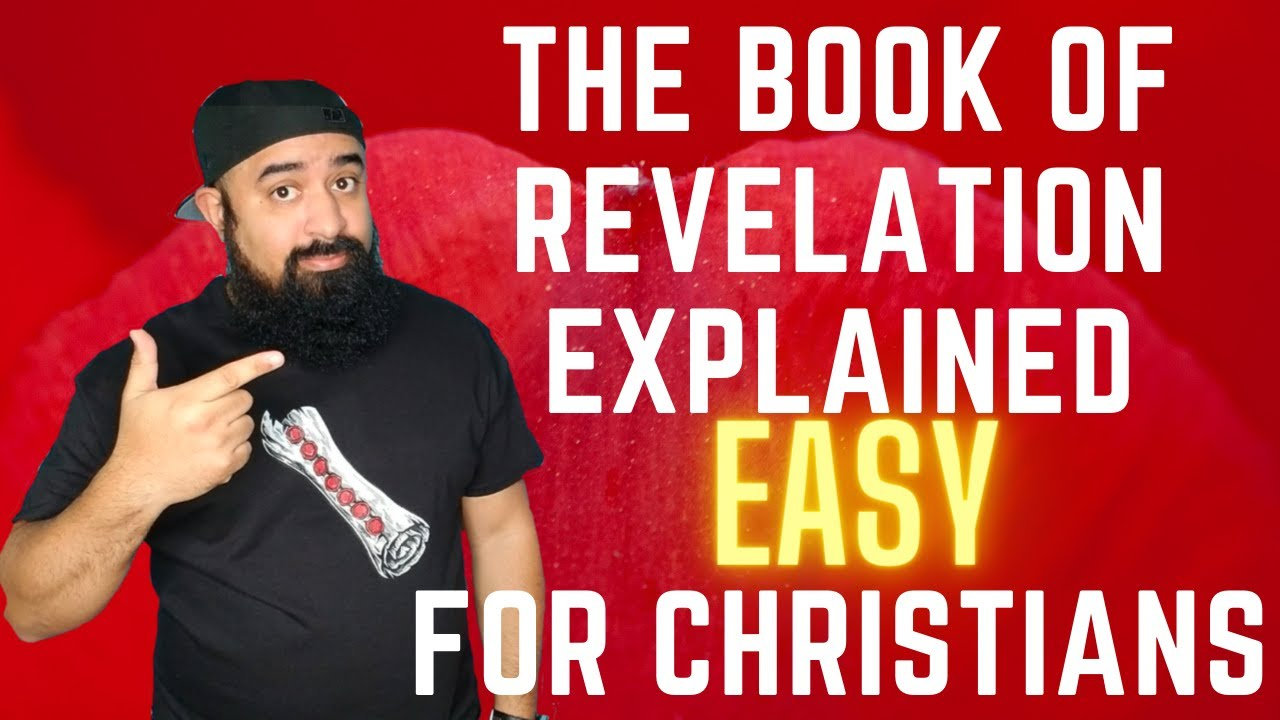 Book of Revelation Explained Easy For Christians