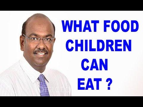What are food children can eat | Dr. Dhanasekhar Kesavelu Full HD Vdeo