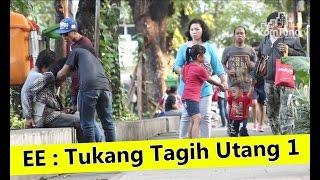 EE- Eps TUKANG TAGIH HUTANG 1 - SOCIAL EXPERIMENT Mp3