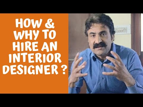 How to hire an Interior Designer and why to hire an Interior Designer.