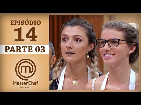 MASTERCHEF BRASIL (06/06/2017) | PARTE 3 | EP 14 | TEMP 04