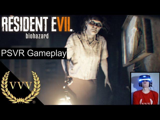 Resident Evil VII PSVR Gameplay