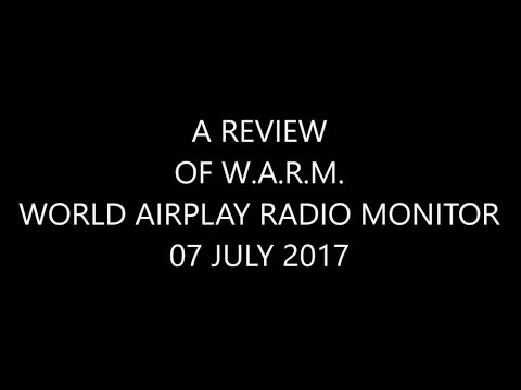 APP REVIEW - WORLD AIRPLAY RADIO MONITOR - 07 JULY 2017