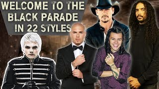 Welcome to the Black Parade in 22 Styles