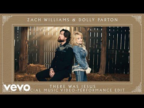 Zach Williams & Dolly Parton – There Was Jesus