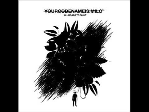 Yourcodenameis: Milo - Fourthree [All Roads to Fault (2004)] mp3