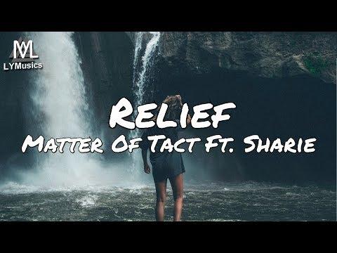 Matter Of Tact Ft. Sharie - Relief (Lyrics)