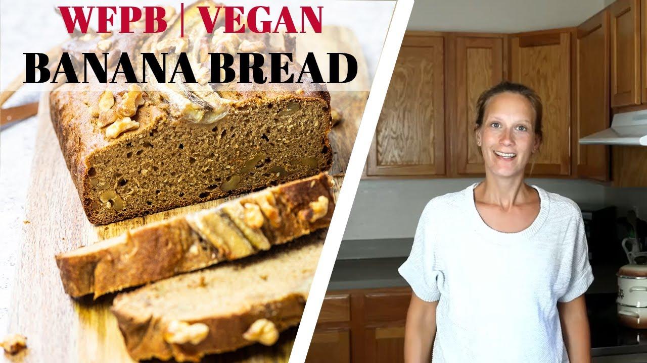Vegan Banana Bread Recipe Wfpb No Sugar Oil Free Healthy Youtube