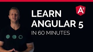 Learn Angular 5 in less than 60 Minutes - Free Beginner