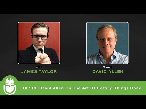 CL118: David Allen On The Art Of Getting Things Done