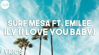 Surf Mesa ft. Emilee - ily (i love you baby (Lyrics)