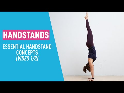 Comprehensive Handstand Tutorial Series - Essential Concepts (Part 1 of 8)