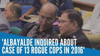 PDEA chief says Albayalde inquired about case of 13 rogue cops in 2016