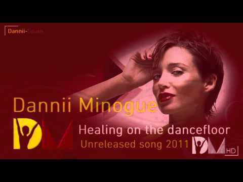 Dannii Minogue - Healing on the dancefloor (Unreleased song 2011 - HD)