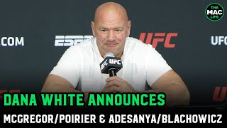 Dana White: McGregor vs. Poirier is done and signed; Announces Israel Adesanya vs. Jan Blachowicz