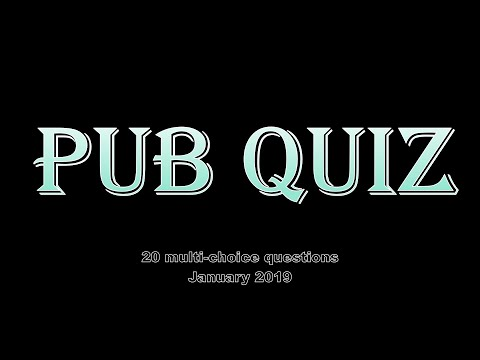 pub quiz, 20 questions in a multiple choice format (January 2019)