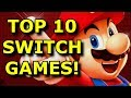 TOP 10 BEST Nintendo Switch Games!