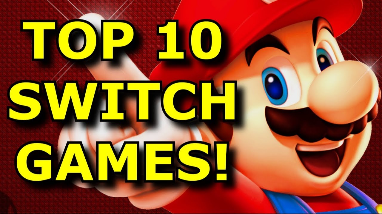 Top 10 Best Nintendo Switch Games Youtube