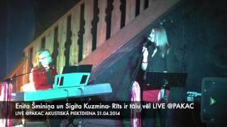 Enita Šminiņa un Sigita Kuzmina - Rīts ir tālu vēl LIVE @PAKAC