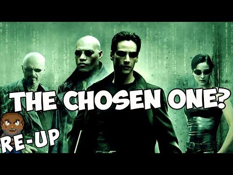 Re Up  The Matrix  Is Neo the Chosen One?