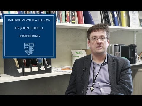 Interview with a Fellow: Dr John Durrell, Engineering