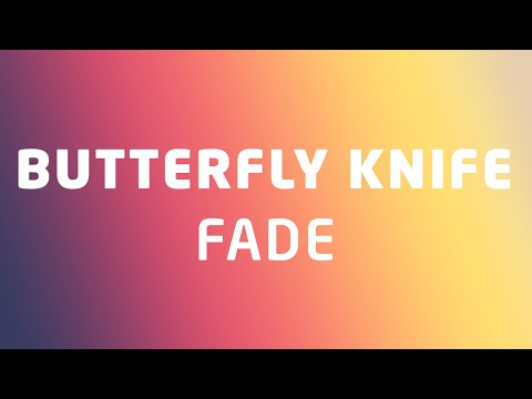 Butterfly Knife | Fade: Gameplay And Prices.