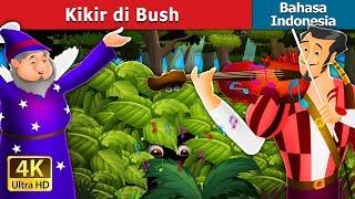 Kikir di Bush | Dongeng anak | Dongeng Bahasa Indonesia