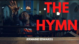 "Jermaine Edwards ""THE HYMN"" (OFFICIAL VIDEO)"