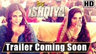 Coming Soon - Dedh Ishqiya Trailer